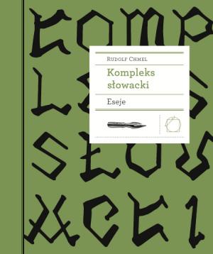 Rudolf Chmel, Kompleks Słowacki